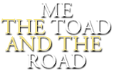 Me the Toad and the Road